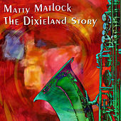 The Dixieland Story by Matty Matlock & His Dixie Men