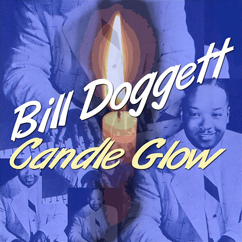 Play & Download Candle Glow by Bill Doggett | Napster