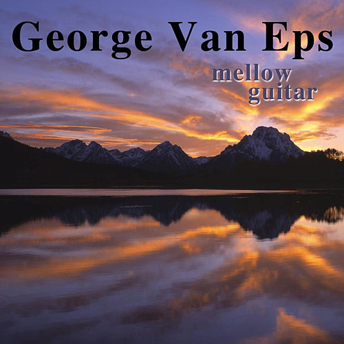 Play & Download Mellow Guitar by George Van Eps | Napster