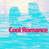 Play & Download Cool Romance by Various Artists | Napster