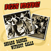 Play & Download Square Dances Without Calls by Tommy Jackson | Napster