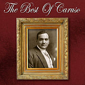 Play & Download The Best of Caruso by Enrico Caruso | Napster