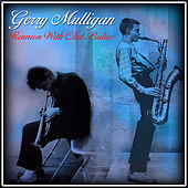 Play & Download Reunion with Chet Baker by Gerry Mulligan | Napster