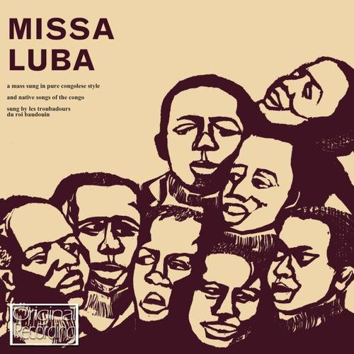 Missa Luba (Original Soundtrack Recording) by Les Troubadours Du Roi Baudouin