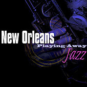 Play & Download New Orleans Playing Away Jazz by Various Artists | Napster