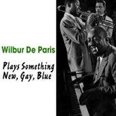 Plays Something Old, New, Gay, Blue by Wilbur De Paris