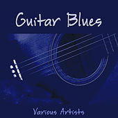 Play & Download Guitar Blues by Various Artists | Napster