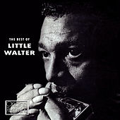 The Best of Little Walter by Little Walter