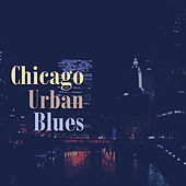 Play & Download Chicago Urban Blues by Various Artists | Napster