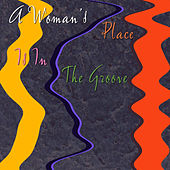 Play & Download A Woman's Place Is in the Groove by Various Artists | Napster