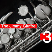 Play & Download The Jimmy Giuffre 3 by Jimmy Giuffre | Napster