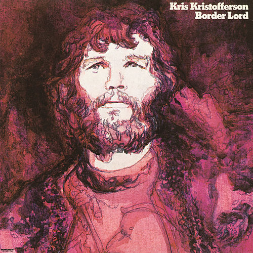 Border Lord by Kris Kristofferson