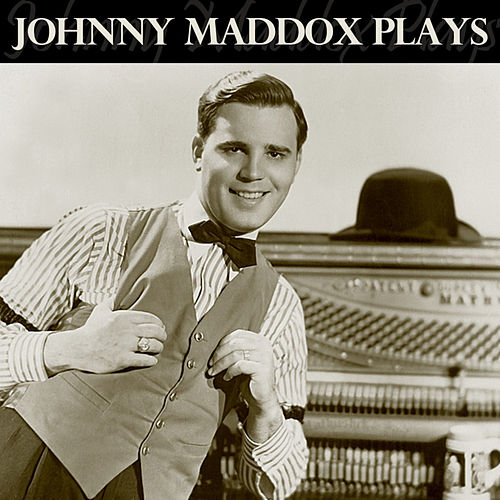 Play & Download Johnny Maddox Plays by Johnny Maddox | Napster