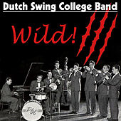 Wild! by Dutch Swing College Band