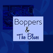 Play & Download Boppers & The Blues by Various Artists | Napster
