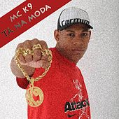 Tá na Moda by Mc K9