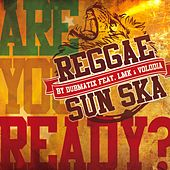 Play & Download Reggae Sun Ska (Are You Ready?) by Dubmatix   Napster