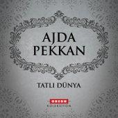 Play & Download Tatlı Dünya by Ajda Pekkan | Napster