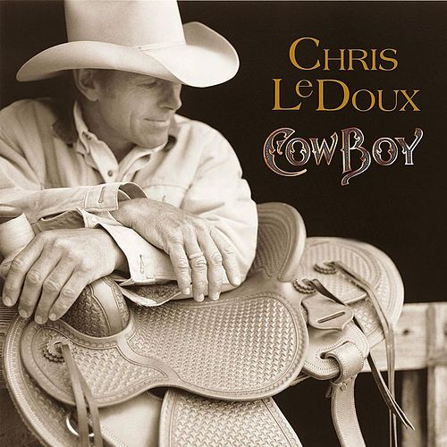 Play & Download Cowboy by Chris LeDoux | Napster