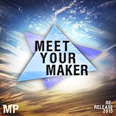Meet Your Maker (Re-Release) by Matthew Parker