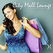 Play & Download City Mall Lounge - Shopping Compilation by Various Artists | Napster