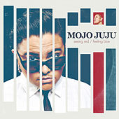 Play & Download Seeing Red / Feeling Blue by Mojo Juju | Napster
