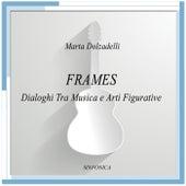 FRAMES (Dialoghi Tra Musica e Arti Figurative) by Marta Dolzadelli