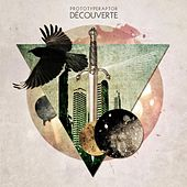 Play & Download Découverte by Prototyperaptor | Napster