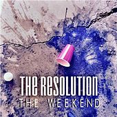 Play & Download The Weekend by Resolution | Napster