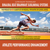 Athlete Performance Enhancement: Combination of Subliminal & Learning While Sleeping Program (Positive Affirmations, Isochronic Tones & Binaural Beats) by Binaural Beat Brainwave Subliminal Systems