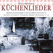 Play & Download Die schönsten Küchenlieder by Various Artists | Napster