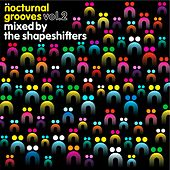 Play & Download Nocturnal Grooves, Vol. 2 (Mixed by the Shapeshifters) by Various Artists | Napster