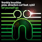 Play & Download Let Yourself Go (A Director's Cut Master) by Frankie Knuckles | Napster
