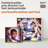 Play & Download Your Love (The Remixes, Pt. 2) by Frankie Knuckles | Napster