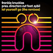 Play & Download Let Yourself Go (The Remixes) by Frankie Knuckles | Napster