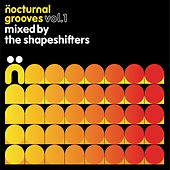 Play & Download Nocturnal Grooves, Vol. 1 (Mixed by The Shapeshifters) by Various Artists | Napster