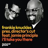 Play & Download I'll Take You There by Frankie Knuckles | Napster