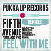 Feel with Me (Remixes) by The Fifth Avenue