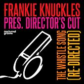 Play & Download The Whistle Song (Re-Directed) by Frankie Knuckles | Napster