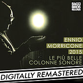 Play & Download Ennio Morricone 2015: Le Più Belle Colonne Sonore by Ennio Morricone | Napster