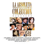 La Absoluta Colección de la Canción Ranchera by Various Artists