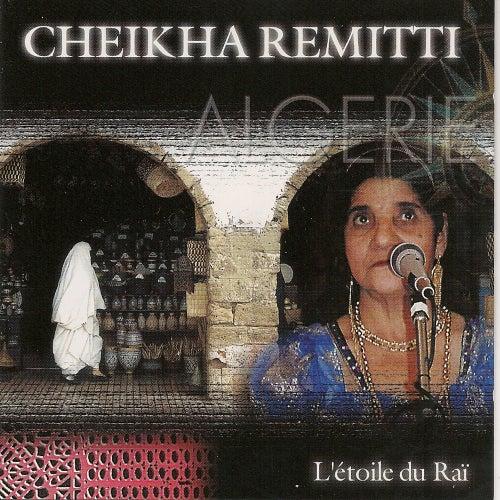 Play & Download L'étoile du Rai by Cheikha Remitti | Napster