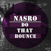 Do That Bounce by Cheb Nasro