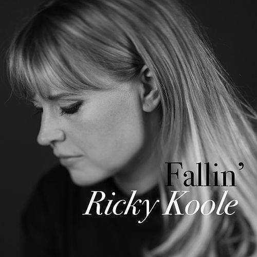 Fallin' - Single by Ricky Koole