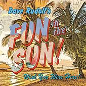 Play & Download Fun in the Sun! by Dave Rudolf | Napster