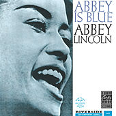 Play & Download Abbey Is Blue by Abbey Lincoln | Napster