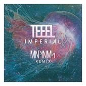 Imperial (MNYNMS Remix) - Single by Teeel