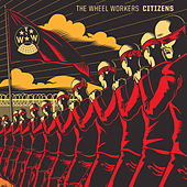 Play & Download Citizens by The Wheel Workers | Napster