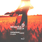 Vintage Plug 60: Session 34 - Contemporary Country, Vol. 3 by Various Artists