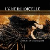 Play & Download Dann habe ich umsonst gelebt by L'Âme Immortelle | Napster